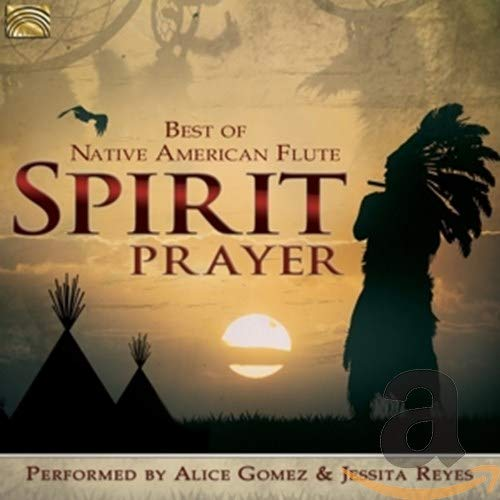 Spirit Prayer - Best Of Native American Flute de ARC