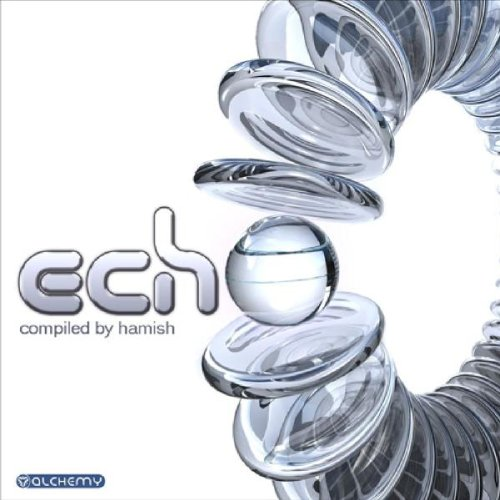 Echo - Compiled By Hamish de ALCHEMY