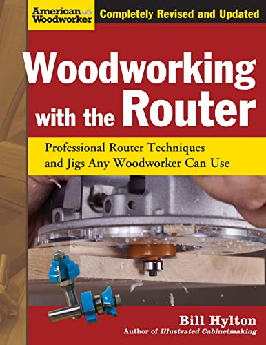 Woodworking with the Router: Professional Router Techniques and Jigs Any Woodworker Can Use (American Woodworker) de Fox Chapel Publishing