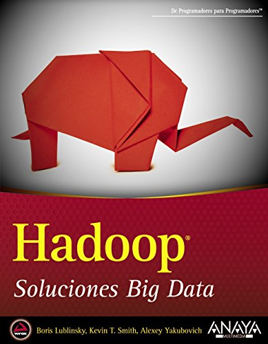 Hadoop. Soluciones Big Data (Anaya Multimedia/Wrox) de Anaya Multimedia