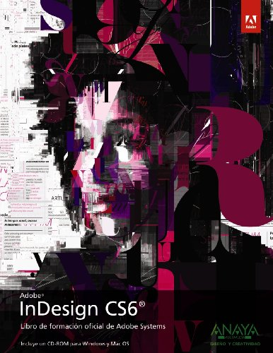 InDesign CS6 (Diseño Y Creatividad) de ANAYA MULTIMEDIA