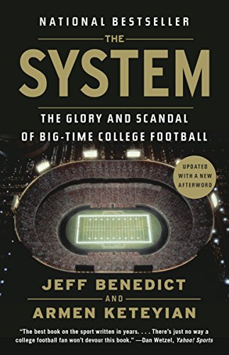The System: The Glory and Scandal of Big-Time College Football de Anchor Books