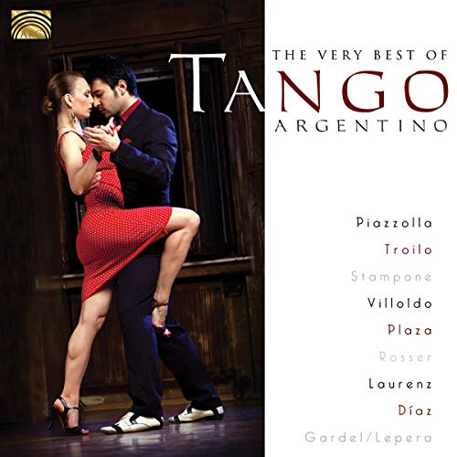 The Very Best Of Tango Argentino de Arc Music