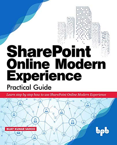 SharePoint Online Modern Experience Practical Guide: Learn step by step how to use SharePoint Online Modern Experience de BPB Publications
