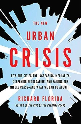The New Urban Crisis: How Our Cities Are Increasing Inequality, Deepening Segregation, and Failing the Middle Class--And What We Can Do abou de BASIC BOOKS
