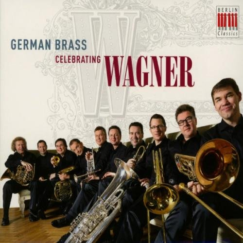 German Brass Celebrating Wagne de Berlin Classics
