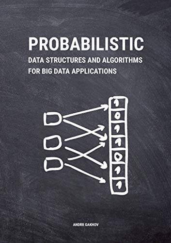 Probabilistic Data Structures and Algorithms for Big Data Applications de Books On Demand