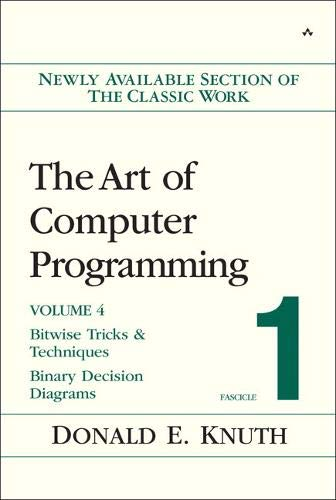 The Art of Computer Programming, Volume 4, Fascicle 1: Bitwise Tricks & Techniques; Binary Decision Diagrams: Bitwise Tricks and Techniques; Binary Decision Diagrams v. 4, Fascicle 1 de Brand: AddisonWesley Professional
