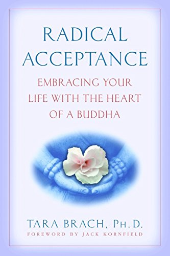 Radical Acceptance: Embracing Your Life With the Heart of a Buddha de Random House LCC US