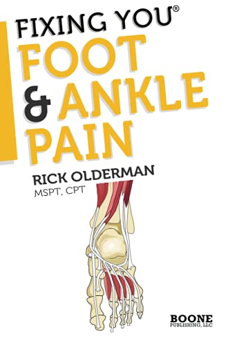 Fixing You: Foot & Ankle Pain: Self-treatment for foot and ankle pain, heel spurs, plantar fasciitis, assessing shoe inserts and other diagnoses: Volume 1 de Boone Publishing, LLC