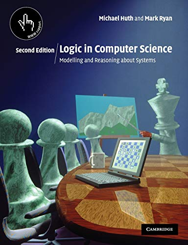 Logic in Computer Science 2nd Edition Paperback: Modelling and Reasoning About Systems de Cambridge University Press