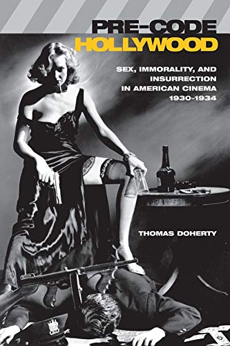 Doherty, T: Pre-Code Hollywood: Sex, Immorality, and Insurrection in American Cinema, 1930-1934 (Film and Culture Series) de Columbia University Press