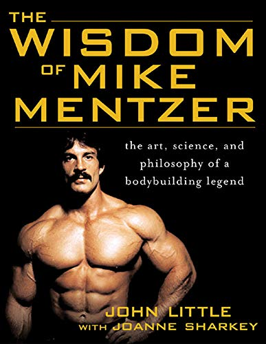 The Wisdom of Mike Mentzer: The Art, Science and Philosophy of a Bodybuilding Legend de Brand: McGrawHill