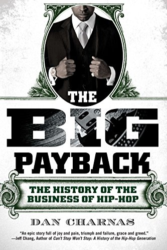 The Big Payback: The History of the Business of Hip-Hop de Brand: NAL