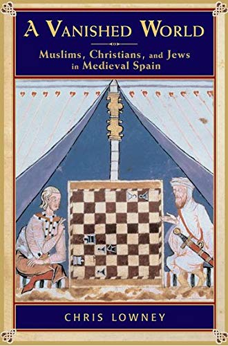 A Vanished World: Muslims, Christians, and Jews in Medieval Spain de Oxford University Press, USA