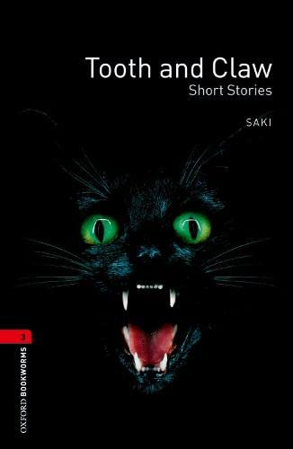 Oxford Bookworms Library: Oxford Bookworms 3. Tooth and Claw Short Stories: 1000 Headwords de Oxford University Press España, S.A.