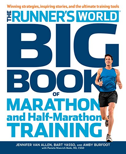 Runner's World Big Book Of Marathon And Half-Marathon Training: Winning Strategies, Inspiring Stories and the Ultimate Training Tools from the Experts at Runner's World Challenge de Rodale Incorporated