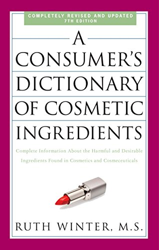 A Consumer's Dictionary Of Cosmetic Ingredients, 7th Edition de Brand: Three Rivers Press