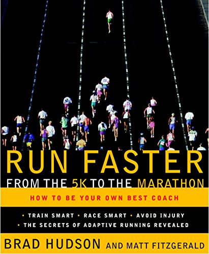 Run Faster from the 5K to the Marathon: How to Be Your Own Best Coach de Brand: Three Rivers Press