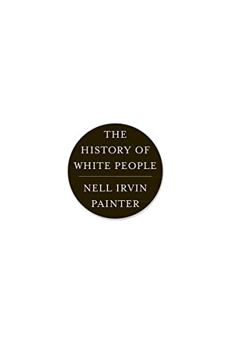 Painter, N: The History of White People de WW Norton & Co