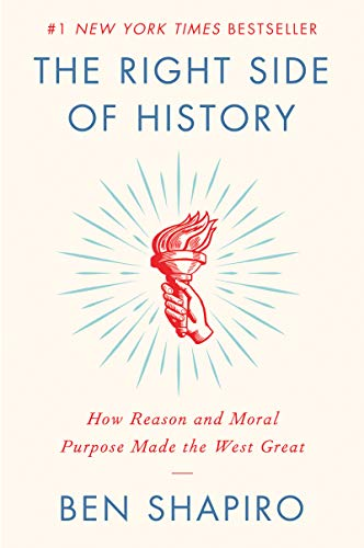 The Right Side of History: How Reason and Moral Purpose Made the West Great de Broadside Books