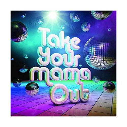 TAKE YOUR MAMMA OUT de CD