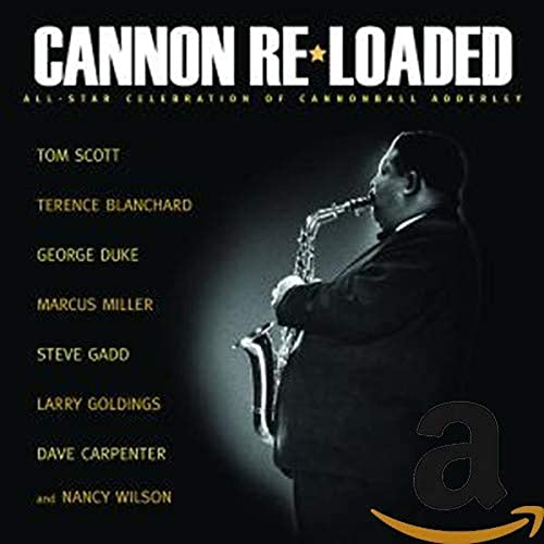 Cannon Re-Loaded: An All-Star Celebration Of Cannonball Adderley de CONCORD