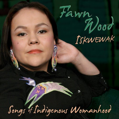 Iskwewak - Songs of Indigenous Womanhood de Canyon Records