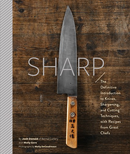 Sharp: The Definitive Guide to Knives, Knife Care, and Cutting Techniques, with Recipes from Great Chefs de Abrams & Chronicle Books