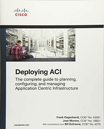 Deploying ACI: The complete guide to planning, configuring, and managing Application Centric Infrastructure de Cisco Press