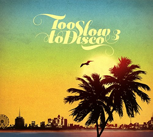 Too Slow To Disco Vol.3 de City Slang