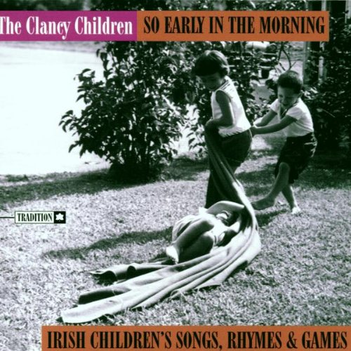 So Early In The Morning: Irish Children'S Songs  Rhymes  And Games de Clancy Children, The