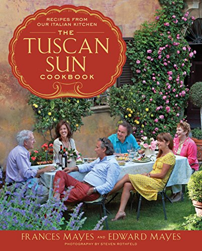 The Tuscan Sun Cookbook: Recipes from Our Italian Kitchen [Idioma Inglés] de Random House LCC US