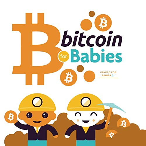 Bitcoin for Babies: Teach adults about the Blockchain! (Crypto for Babies) de Code Babies