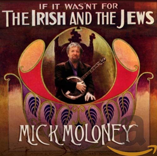 If It Wasn'T Fot The Irish And The Jews -Mick Moloney 74525-2 de Compass