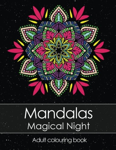 Adult colouring book: Mandalas Magical Night for stress relief + BONUS 60 free Mandala colouring pages (PDF to print) de CreateSpace Independent Publishing Platform