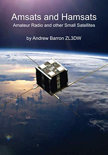 Amsats and Hamsats: Amateur Radio and other Small Satellites de CreateSpace Independent Publishing Platform