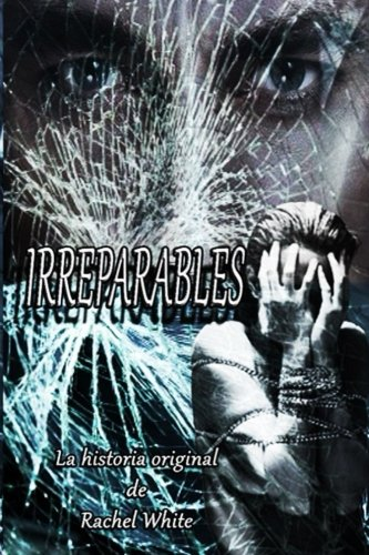 Irreparables: Volume 1 (Trilogía Irreparables) de CreateSpace Independent Publishing Platform