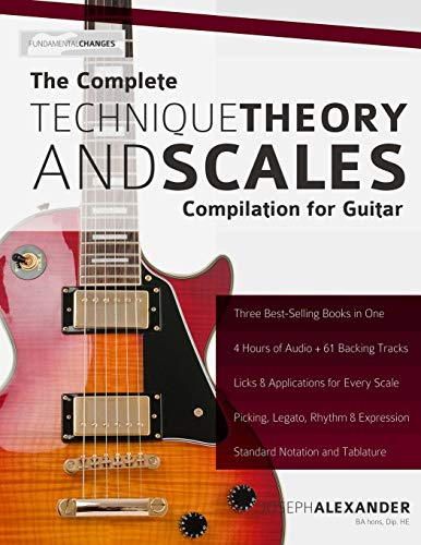 The Complete Technique, Theory and Scales Compilation for Guitar de CreateSpace Independent Publishing Platform