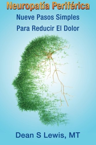 Neuropatia Periferica: Nueve Pasos Simples Para Reducir El Dolor de CreateSpace Independent Publishing Platform