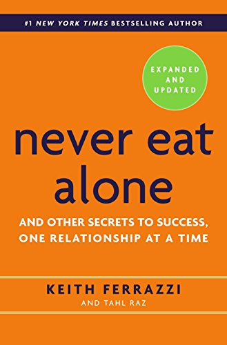 Never Eat Alone, Expanded and Updated: And Other Secrets to Success, One Relationship at a Time de Random House LCC US