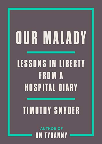 Our Malady: Lessons in Liberty from a Hospital Diary de Random House LCC US