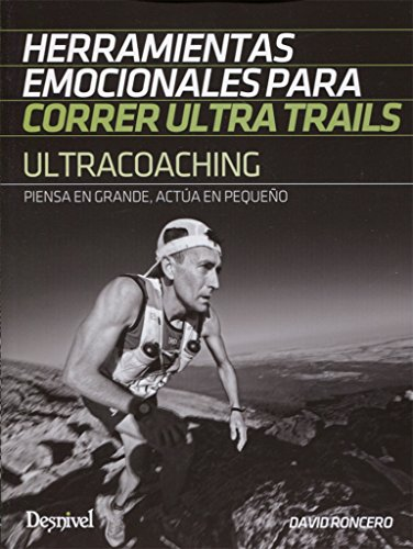 Ultracoaching. Herramientas emocionales para correr ultra trails de DESNIVEL