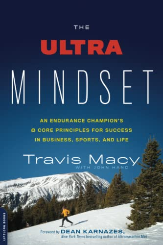 The Ultra Mindset: An Endurance Champion's 8 Core Principles for Success in Business, Sports, and Life de Da Capo Lifelong Books