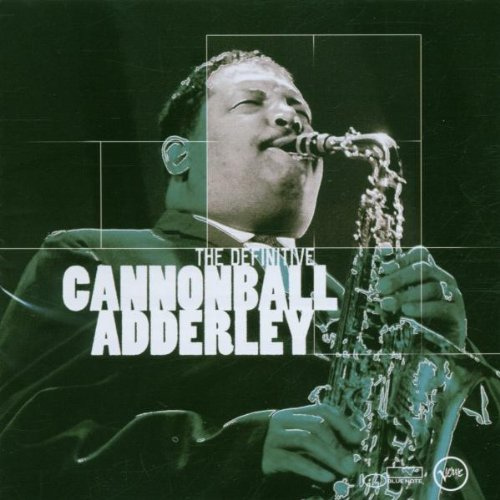 The Definitive Cannonball Adderley de EMI