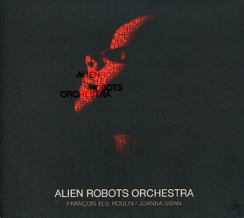 Alien Robots Orchestra de Editions du Point d'Exclamation