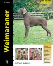 Weimaraner (Excellence) de Editorial Hispano Europea, S.A.