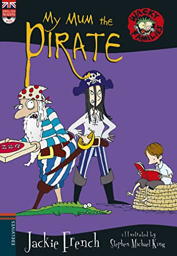 My Mum the Pirate (Wacky Families) de Editorial Luis Vives (Edelvives)