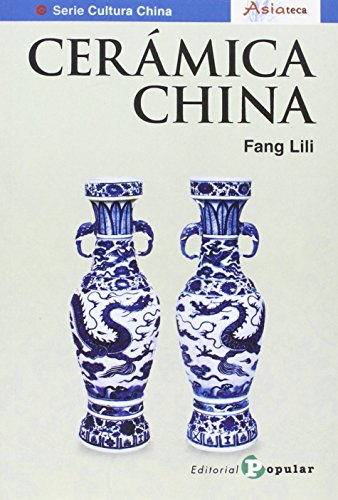 Cerámica de China (Asiateca) de Editorial Popular