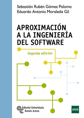 Aproximación A La Ingeniería del Software (Manuales) de Editorial Universitaria Ramón Areces